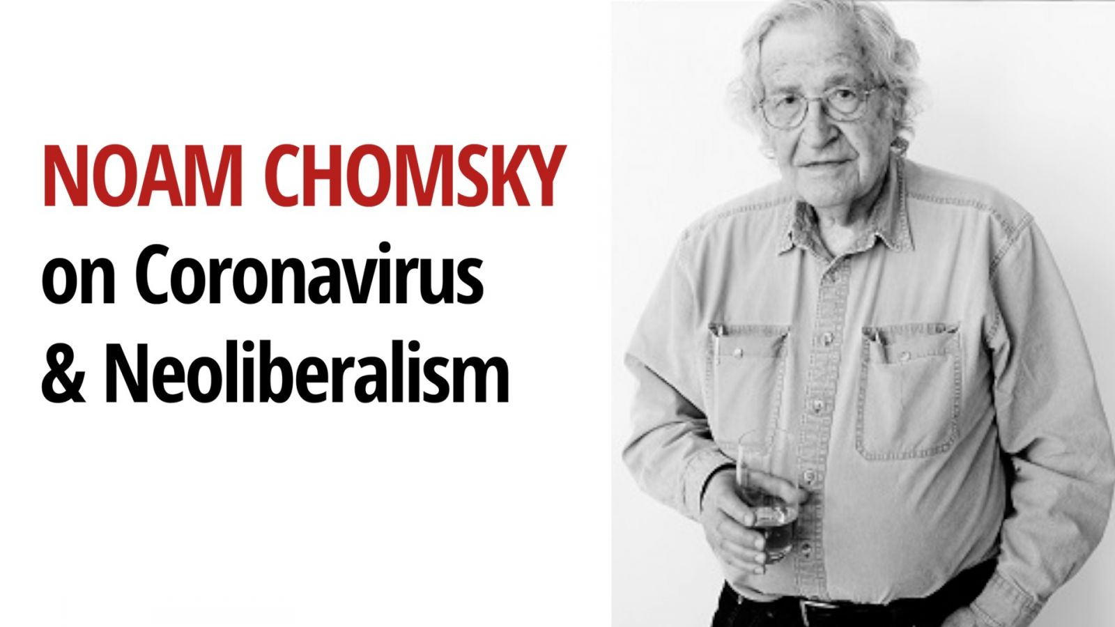Noam Chomsky elemzését a koronavírus-járvány és a neoliberális politika összefüggéseiről számtalan médiatermék lehozta   Forrás: actvism.org